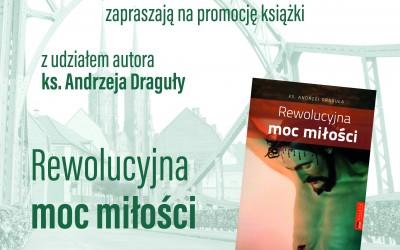 """Promocja książki pt. """"Rewolucyjna moc miłości"""