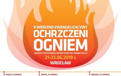 """II Weekend Ewangelizacyjny """"Ochrzczeni Ogniem"""""""