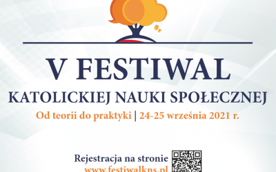 Przed nami V Festiwal Katolickiej Nauki Społecznej